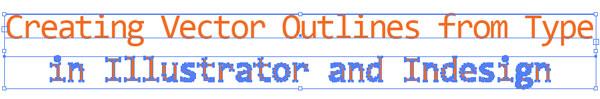 Outlines Versus Type
